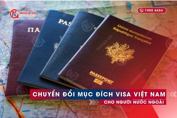 Chuyển đổi mục đích visa là gì?