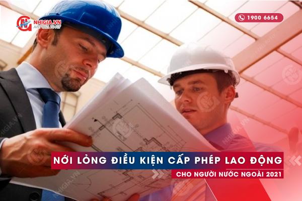 Nới lỏng điều kiện cấp phép cho người lao động nước ngoài